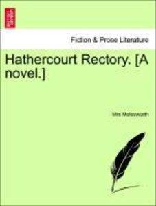 Hathercourt Rectory. [A novel.] Vol. I.
