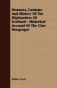 Manners, Customs and History of the Highlanders of Scotland - Hi