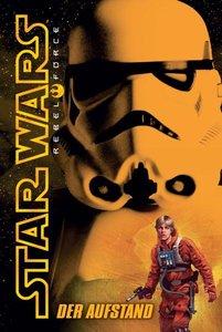 Star Wars: Rebel Force 06. Der Aufstand