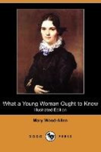 What a Young Woman Ought to Know (Dodo Press)