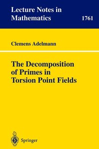 The Decomposition of Primes in Torsion Point Fields