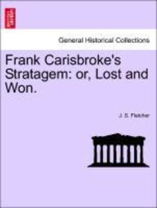 Frank Carisbroke's Stratagem: or, Lost and Won.
