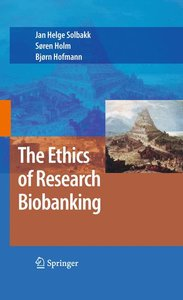 The Ethics of Research Biobanking