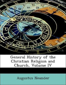 General History of the Christian Religion and Church, Volume IV