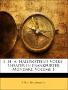 E. H. A. Hallenstein's Volks-Theater in Frankfurter Mundart, Ers