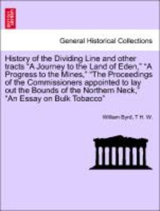 "History of the Dividing Line and other tracts ""A Journey to the"
