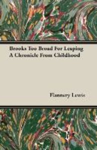 Brooks Too Broad For Leaping A Chronicle From Childhood