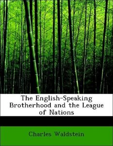 The English-Speaking Brotherhood and the League of Nations