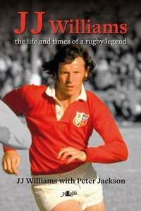 J. J. the Life and Times of a Rugby Legend