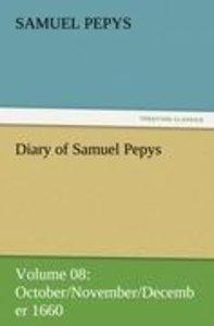 Diary of Samuel Pepys - Volume 08: October/November/December 166