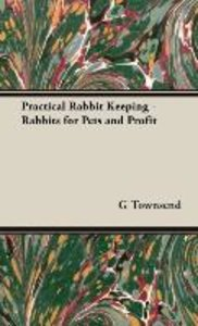 Practical Rabbit Keeping - Rabbits for Pets and Profit