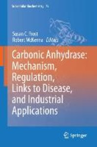 Carbonic Anhydrase: Mechanism, Regulation, Links to Disease, and