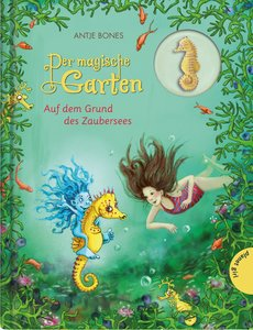 Der magische Garten 04. Auf dem Grund des Zaubersees