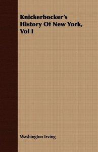 Knickerbocker's History of New York, Vol I