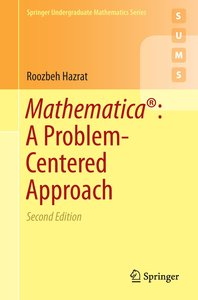 Mathematica®: A Problem-Centered Approach
