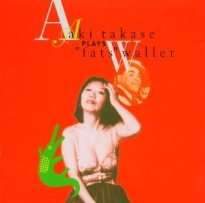 Aki Takase Plays Fats Waller