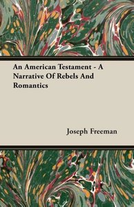 An American Testament - A Narrative of Rebels and Romantics