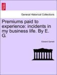 Premiums paid to experience: incidents in my business life. By E