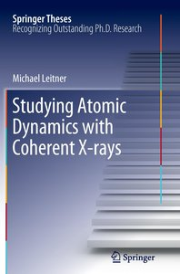 Studying Atomic Dynamics with Coherent X-rays