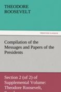 Compilation of the Messages and Papers of the Presidents Section