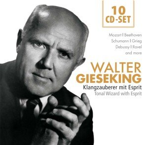 Walter Gieseking-Klangzauberer mit Esprit