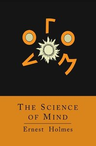 The Science of Mind [Abridged Edition]