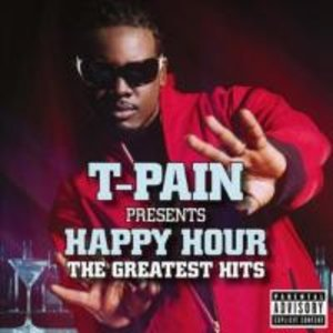 T-Pain Presents Happy Hour: The Greatest Hits