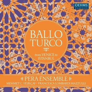Ballo Turco: From Venice to Istanbul