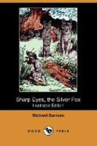 Sharp Eyes, the Silver Fox (Illustrated Edition) (Dodo Press)