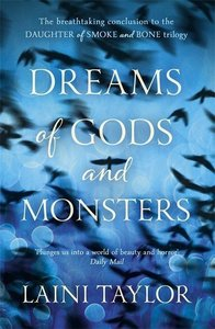 Daughter of Smoke and Bone Trilogy 3. Dreams of Gods and Monster