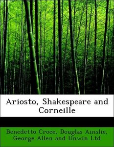 Ariosto, Shakespeare and Corneille