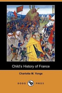 Child's History of France (Dodo Press)