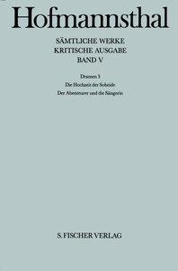 Dramen III. Die Hochzeit der Sobeide / Der Abenteurer und die Sä