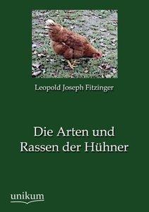 Die Arten und Rassen der Hühner