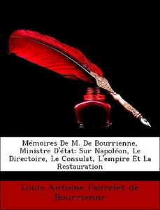 Mémoires De M. De Bourrienne, Ministre D'état: Sur Napoléon, Le