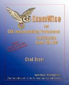 Examwise for Exam 1d0-460 CIW Internetworking Professional Certi