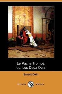 Le Pacha Trompe; Ou, Les Deux Ours (Dodo Press)