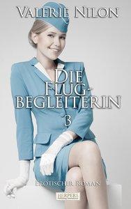 Die Flugbegleiterin 3 - Erotischer Roman [Edition Edelste Erotik