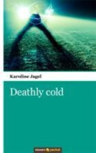 Deathly cold
