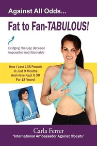 Fat to Fan-Tabulous- Carla Ferrer, Bridging the Gap Between Impo