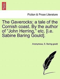 "The Gaverocks; a tale of the Cornish coast. By the author of ""Jo"