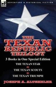 The Texan Republic Trilogy