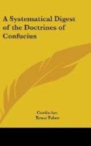 A Systematical Digest of the Doctrines of Confucius