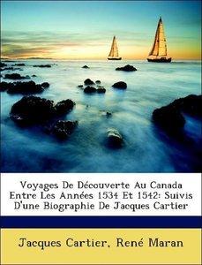 Voyages De Découverte Au Canada Entre Les Années 1534 Et 1542: S