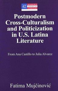 Postmodern Cross-Culturalism and Politicization in U.S. Latina L