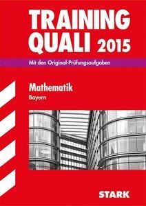 Abschluss-Prüf. Training Quali Mathematik 2015 HS/MS BAY