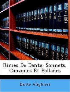 Rimes De Dante: Sonnets, Canzones Et Ballades