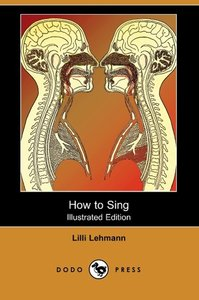 How to Sing (Meine Gesangskunst) (Illustrated Edition) (Dodo Pre