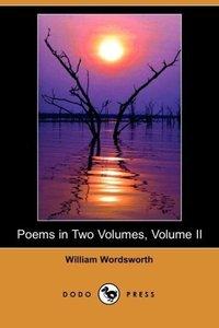 Poems in Two Volumes, Volume II (Dodo Press)