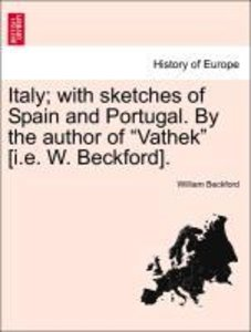 "Italy; with sketches of Spain and Portugal. By the author of ""Va"